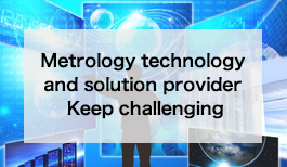 metrology technology and solution provider Keep challenging
